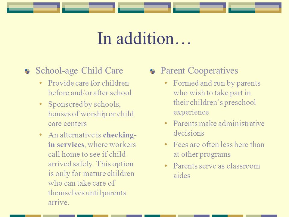 In addition… School-age Child Care Parent Cooperatives