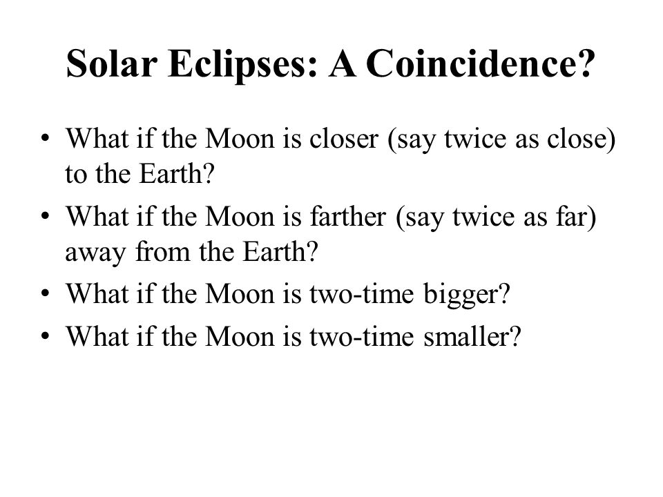Solar Eclipses: A Coincidence