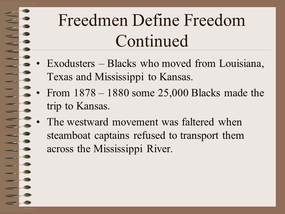 Freedmen Define Freedom Continued