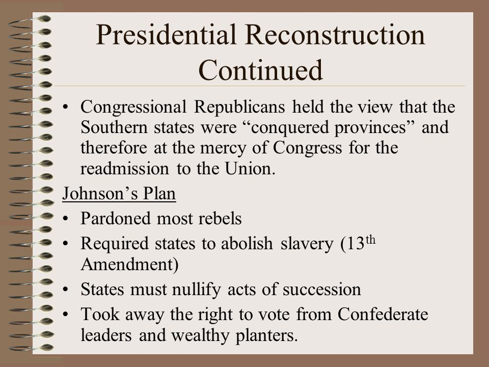 Presidential Reconstruction Continued
