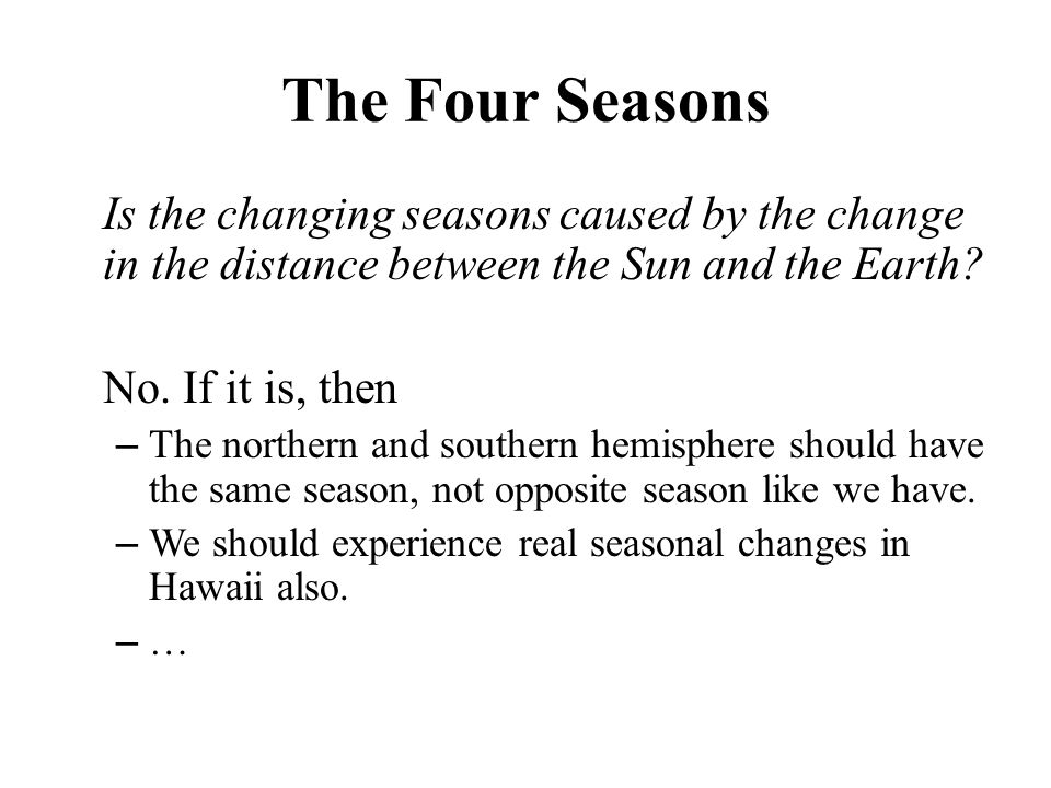 The Four Seasons Is the changing seasons caused by the change in the distance between the Sun and the Earth