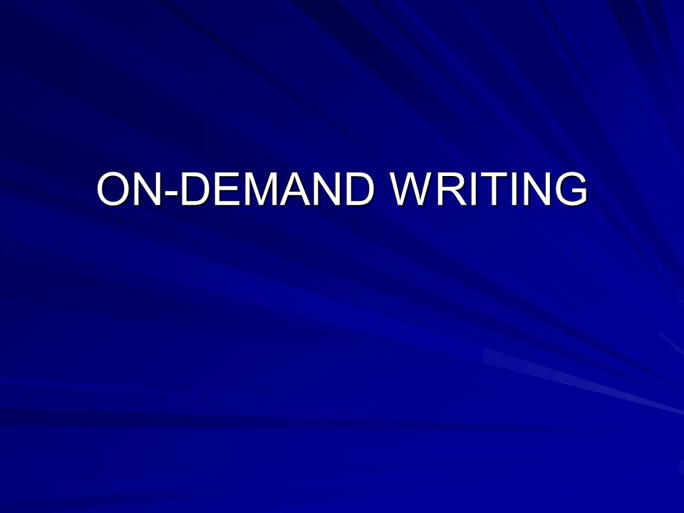 ON-DEMAND WRITING
