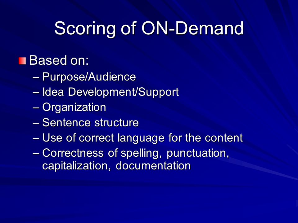 Scoring of ON-Demand Based on: Purpose/Audience