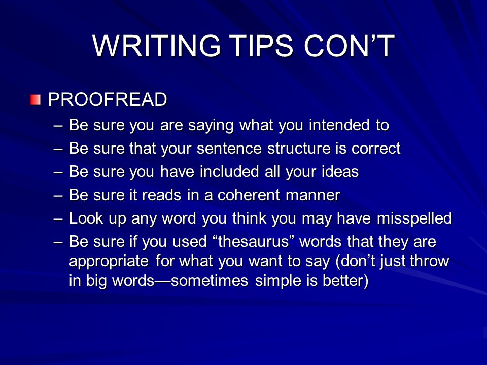 WRITING TIPS CON'T PROOFREAD