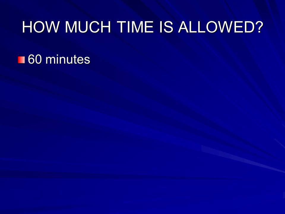 HOW MUCH TIME IS ALLOWED