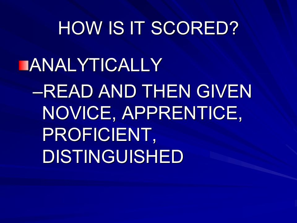 HOW IS IT SCORED ANALYTICALLY READ AND THEN GIVEN NOVICE, APPRENTICE, PROFICIENT, DISTINGUISHED