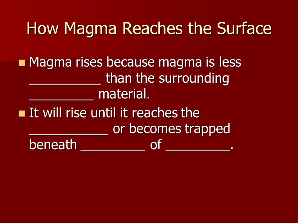 How Magma Reaches the Surface