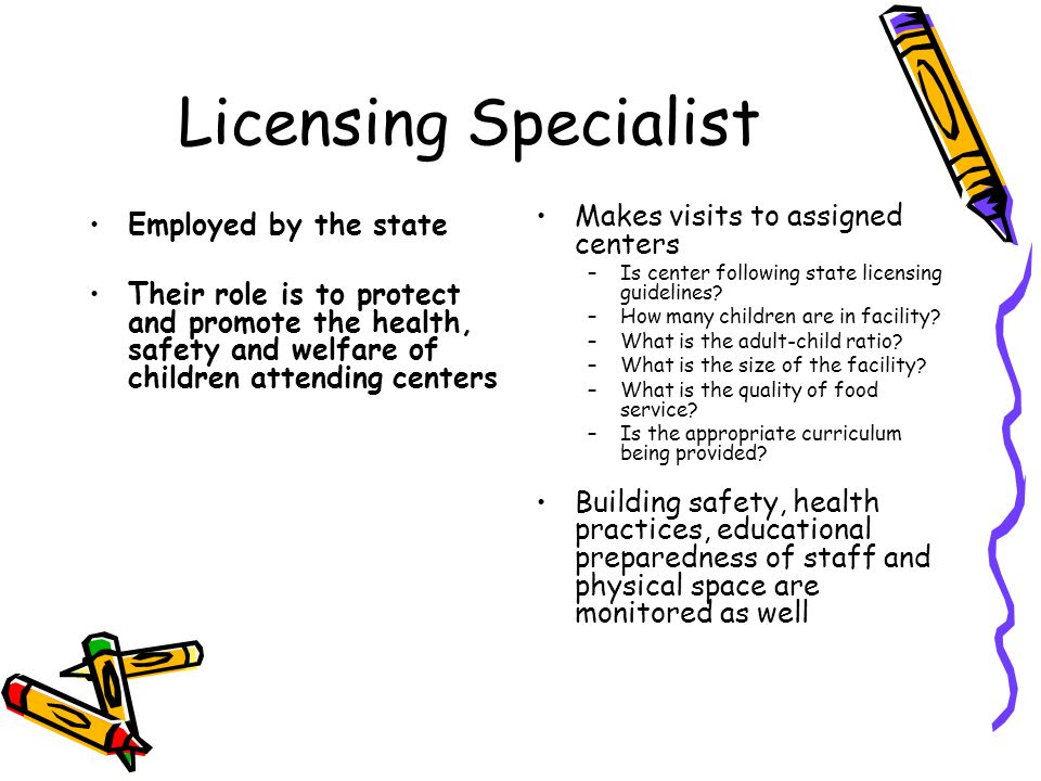 Licensing Specialist Makes visits to assigned centers