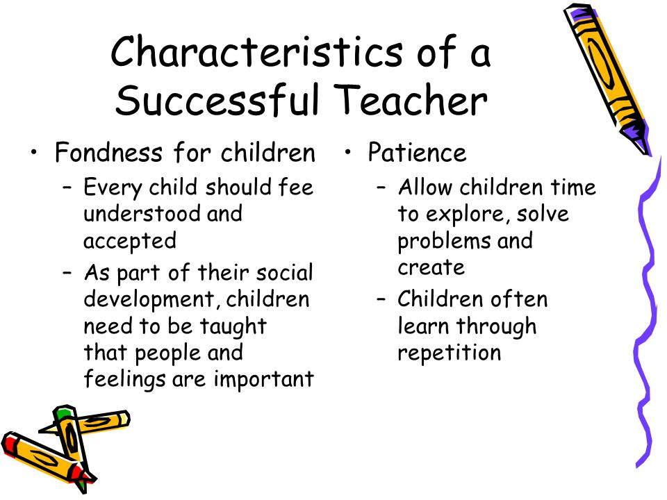 the characteristics of a successful teacher Five qualities of successful students posted on jul 15,  if the teacher's answers still leave you without a clear understanding of a concept,.