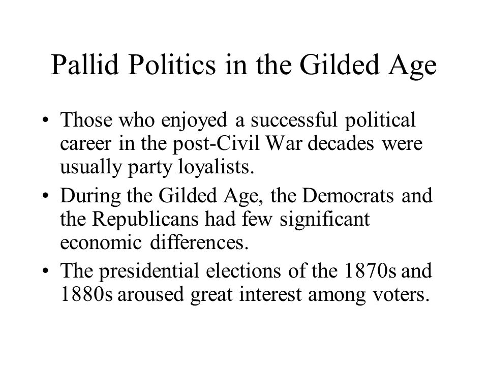 Pallid Politics in the Gilded Age