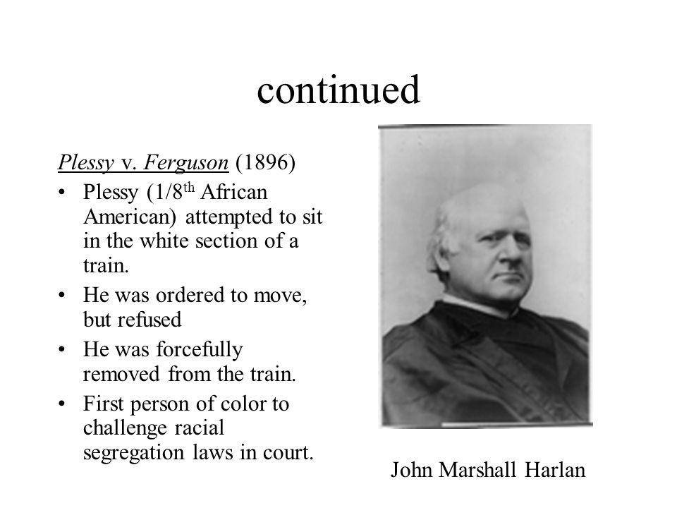 continued Plessy v. Ferguson (1896)