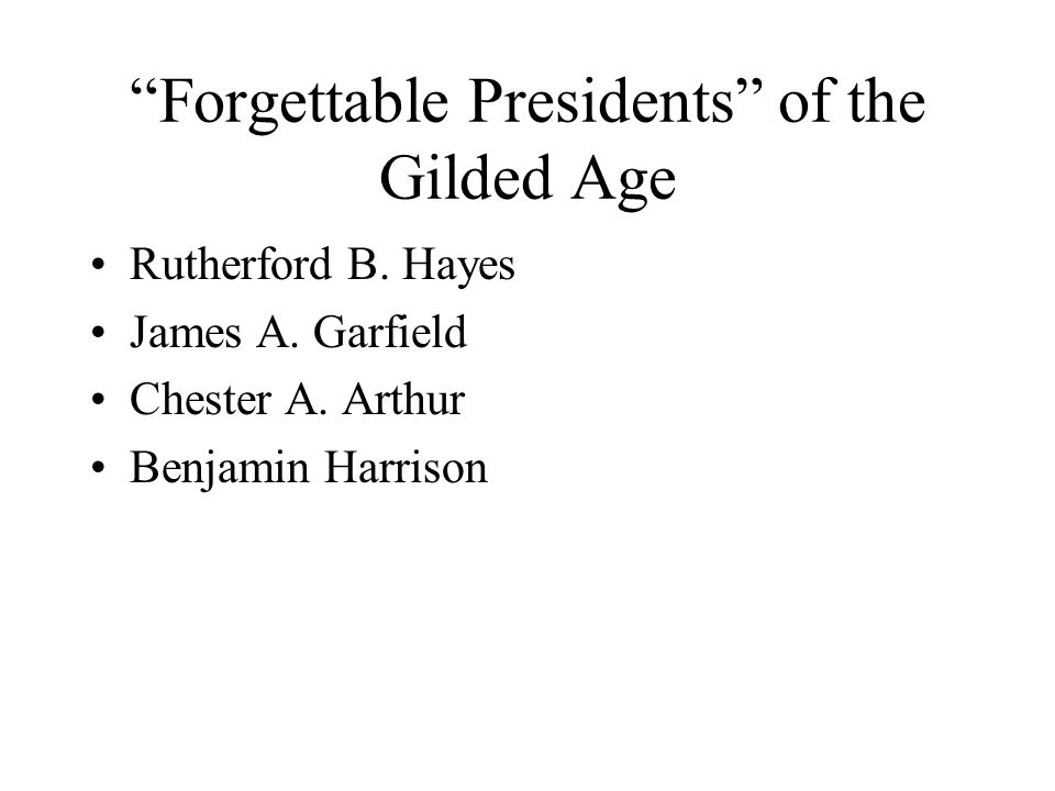 Forgettable Presidents of the Gilded Age
