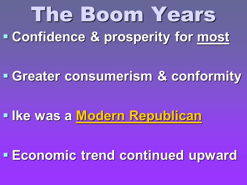 The Boom Years Confidence & prosperity for most