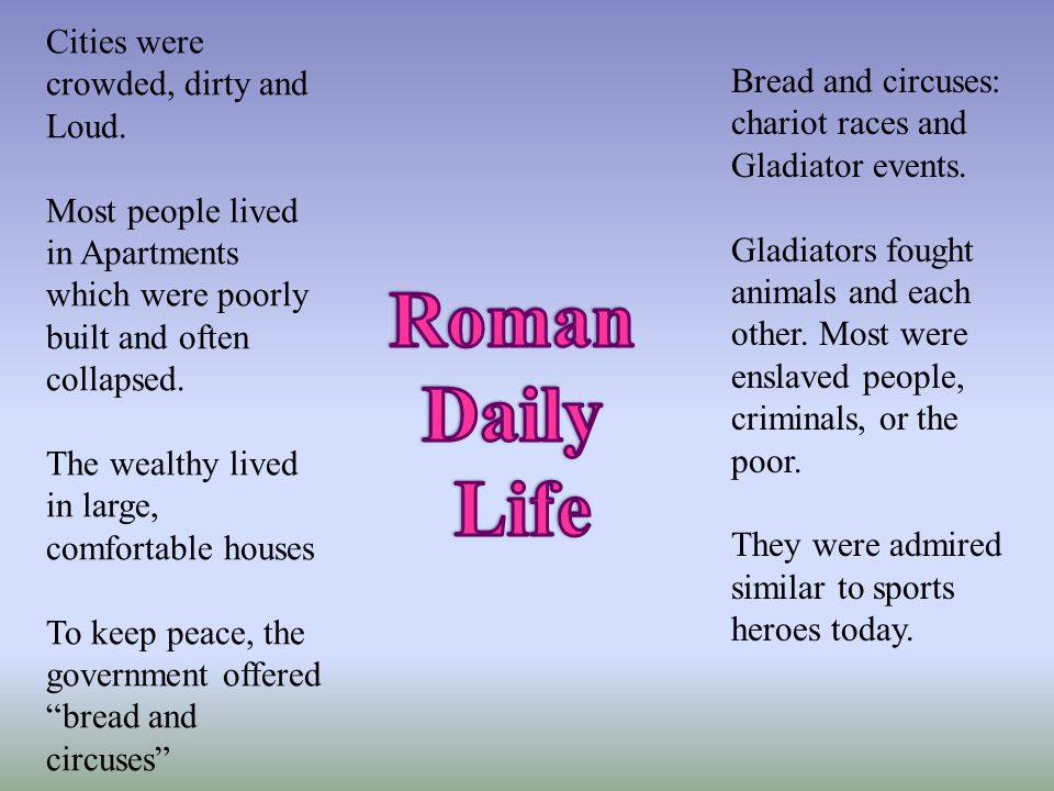 Roman Daily Life Cities were crowded, dirty and Loud.