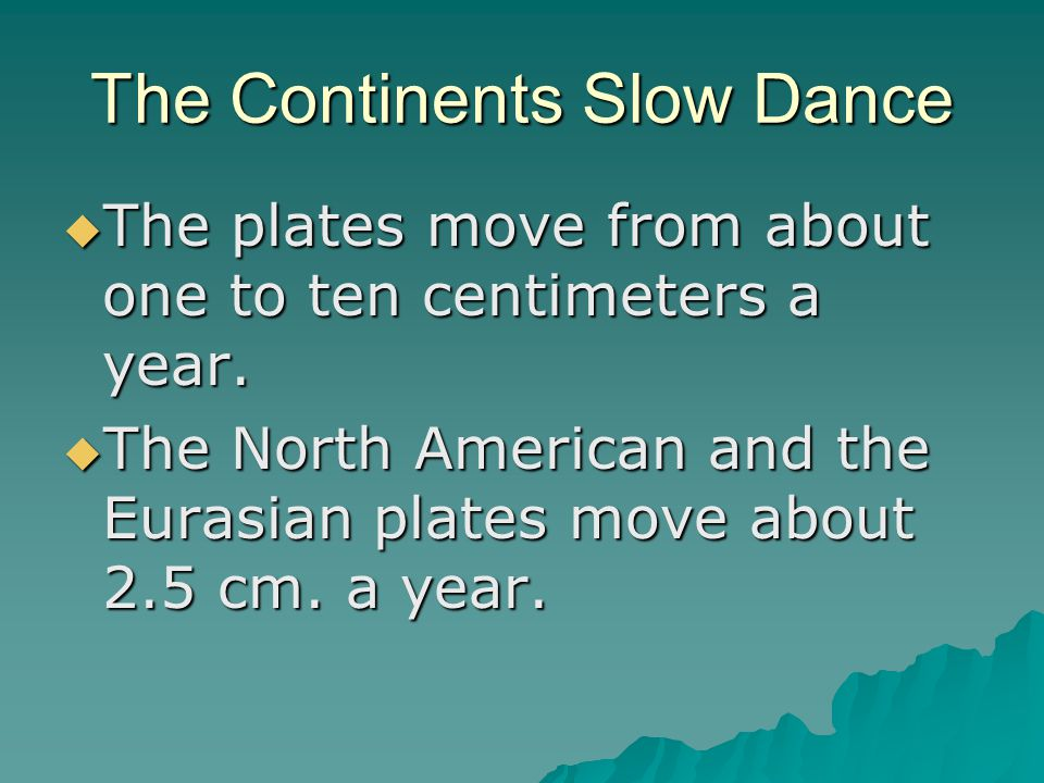 The Continents Slow Dance