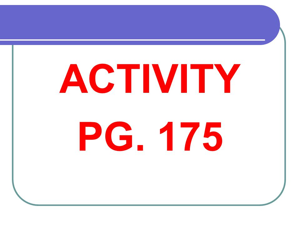 ACTIVITY PG. 175