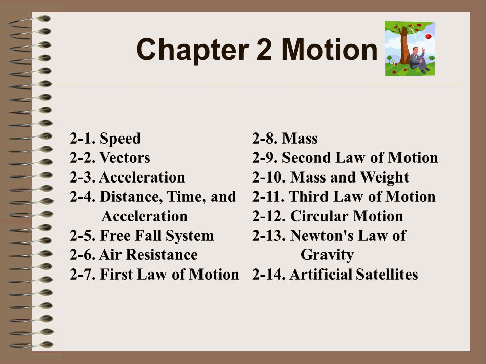 Chapter 2 Motion 2-1. Speed 2-2. Vectors 2-3. Acceleration