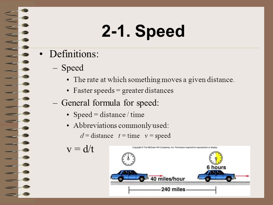 2-1. Speed Definitions: v = d/t Speed General formula for speed: