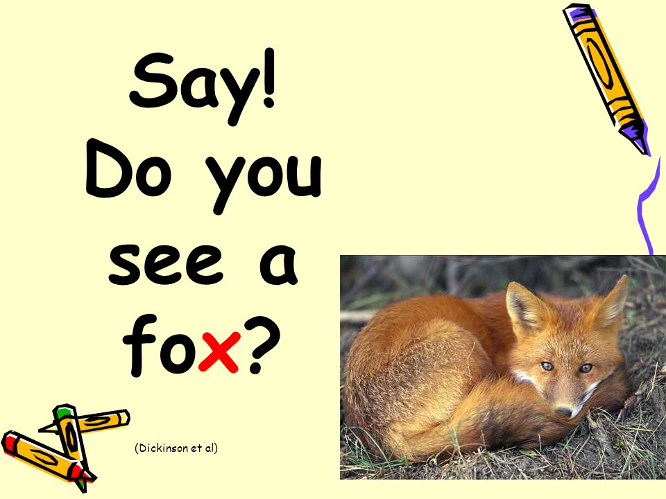 Say! Do you see a fox (Dickinson et al)