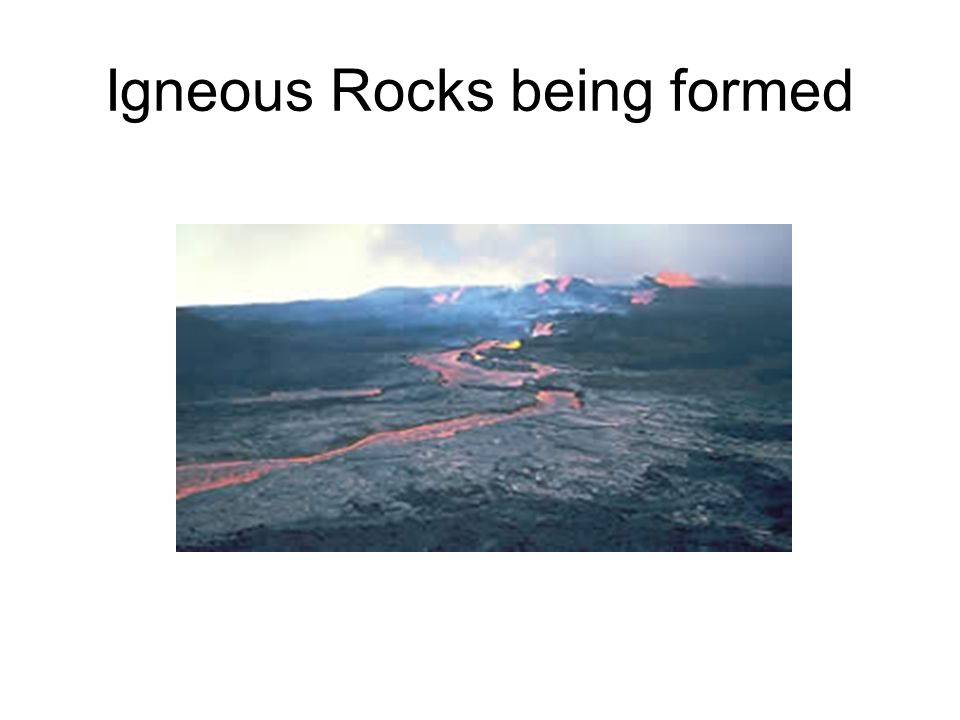Igneous Rocks being formed