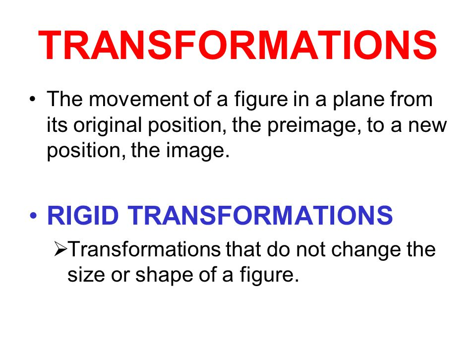 TRANSFORMATIONS RIGID TRANSFORMATIONS