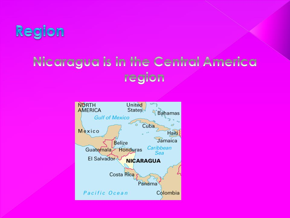 Nicaragua is in the Central America region