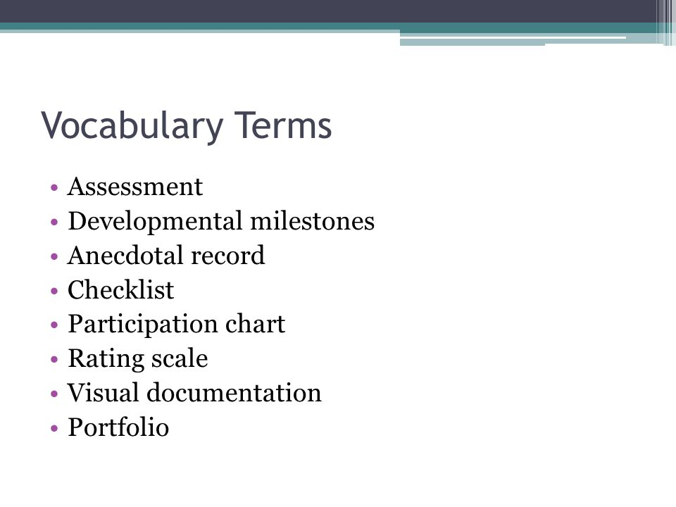Vocabulary Terms Assessment Developmental milestones Anecdotal record