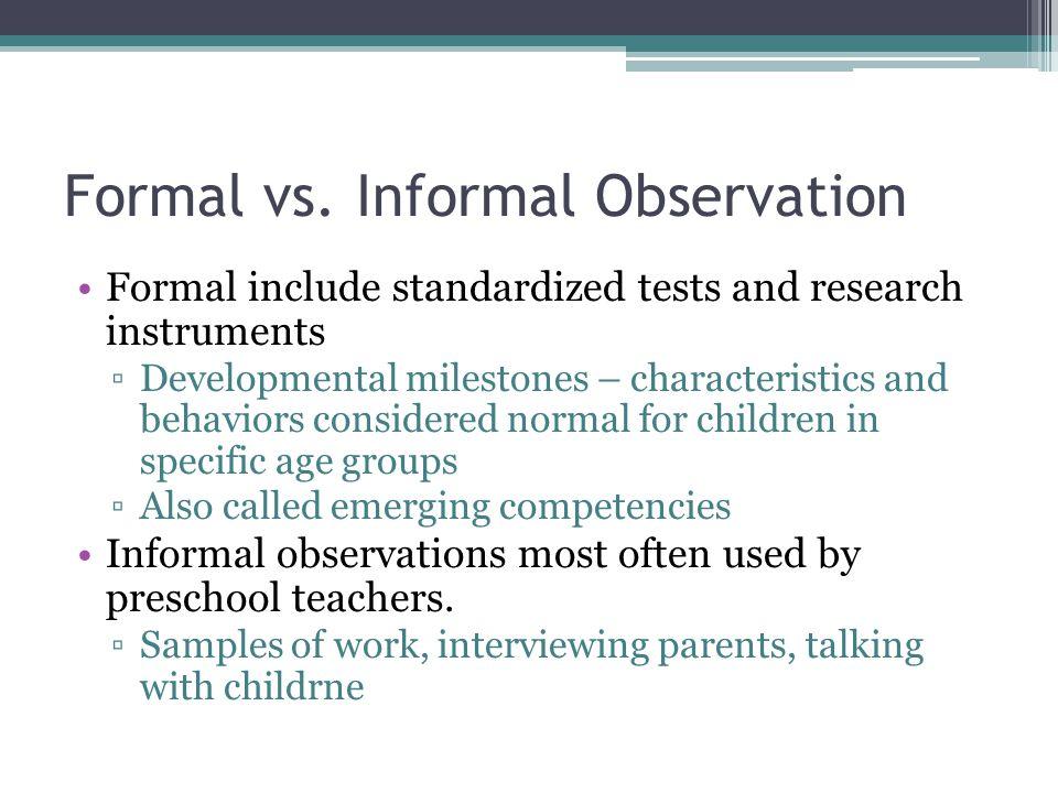 Formal vs. Informal Observation