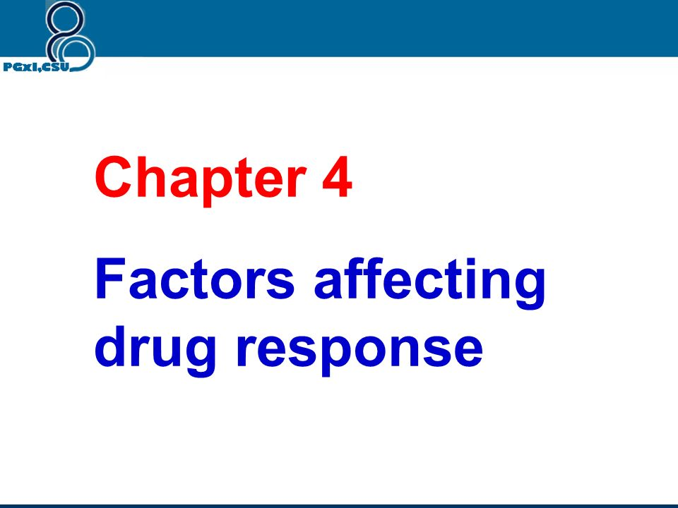 Chapter 4 Factors affecting drug response