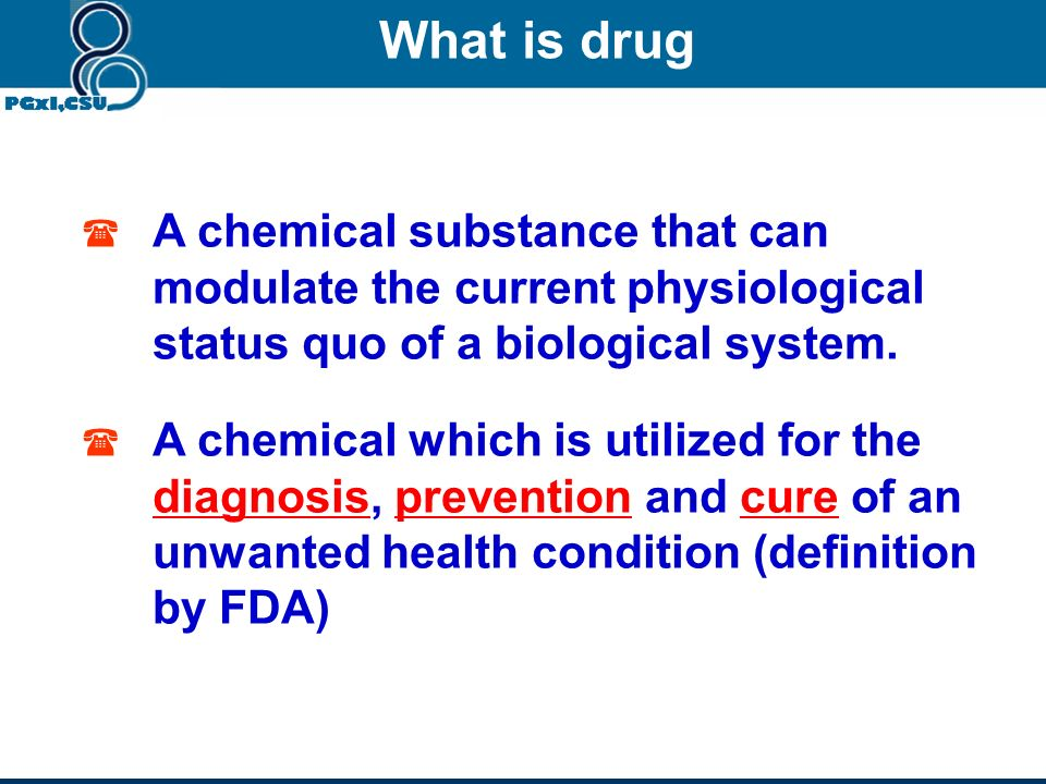 What is drug A chemical substance that can modulate the current physiological status quo of a biological system.