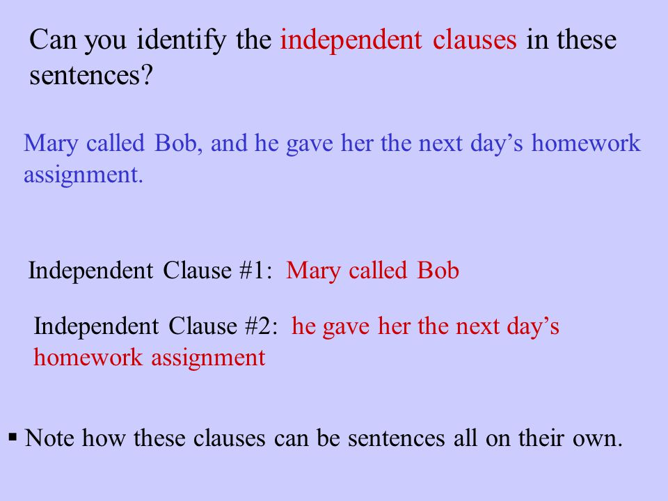 Can you identify the independent clauses in these sentences