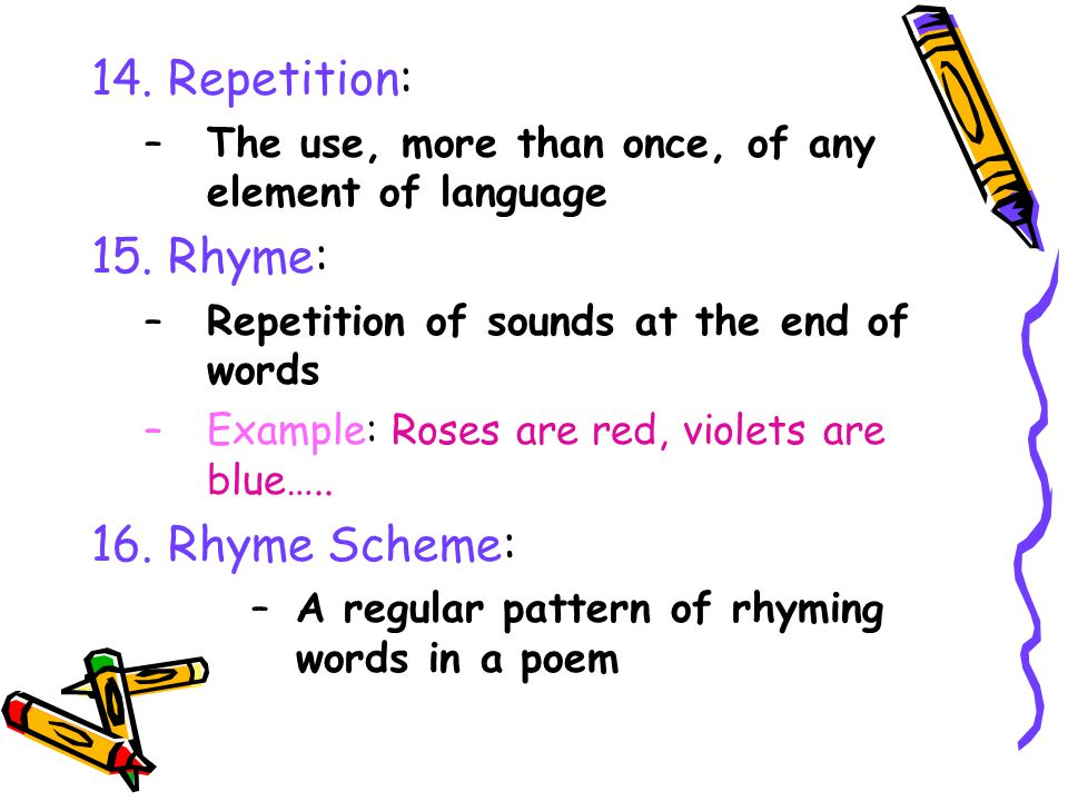 14. Repetition: 15. Rhyme: 16. Rhyme Scheme: