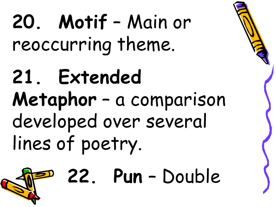 20. Motif – Main or reoccurring theme.