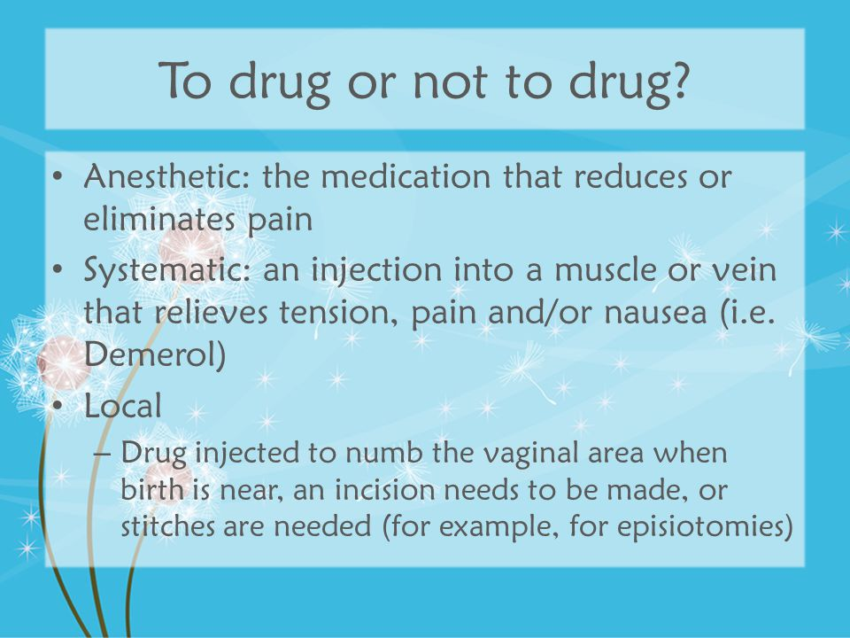 To drug or not to drug Anesthetic: the medication that reduces or eliminates pain.