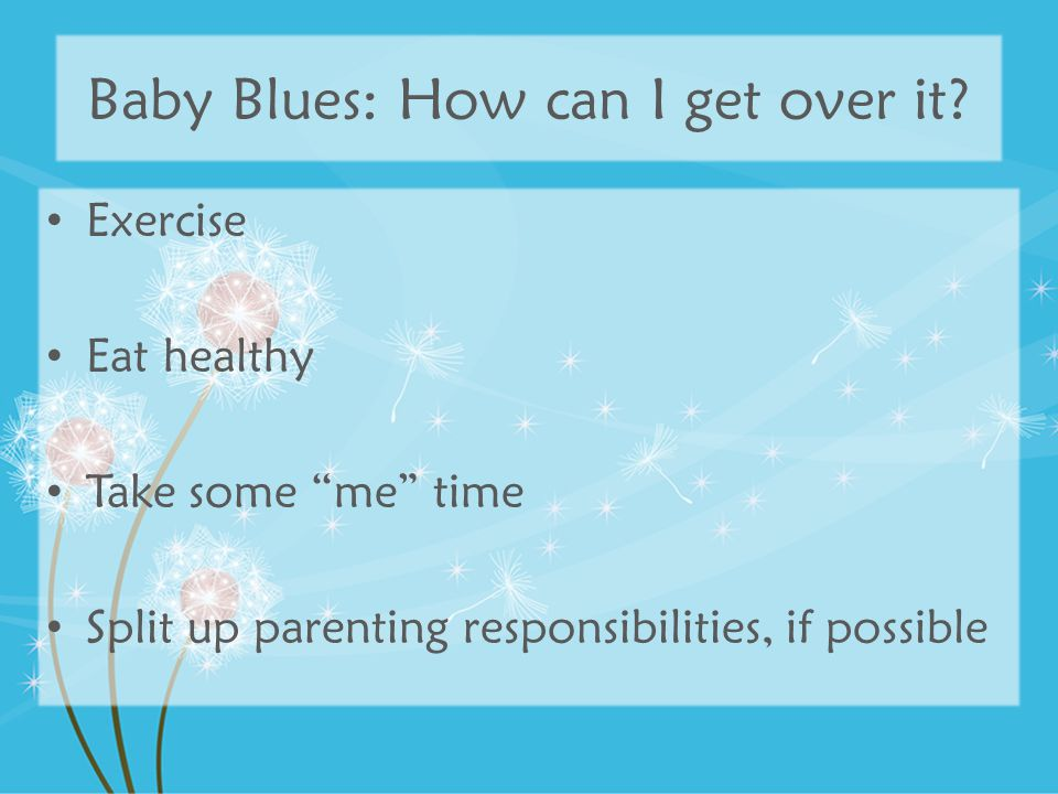 Baby Blues: How can I get over it