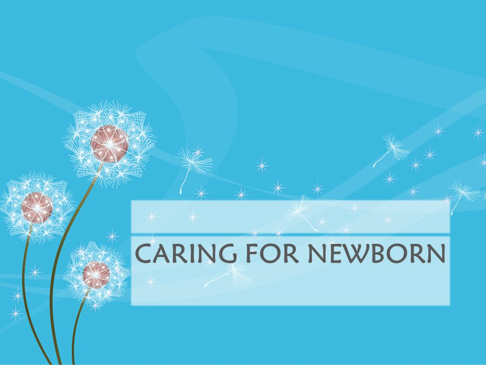 Caring for newborn