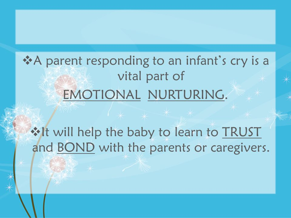 A parent responding to an infant's cry is a vital part of