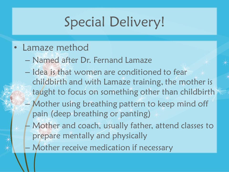 Special Delivery! Lamaze method Named after Dr. Fernand Lamaze