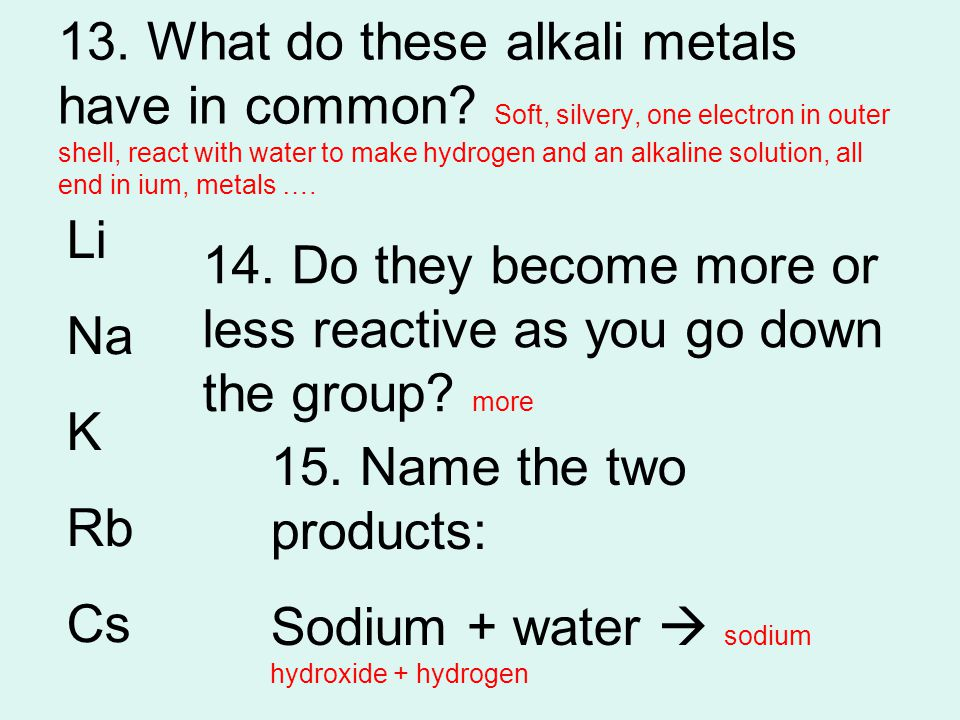 13. What do these alkali metals have in common