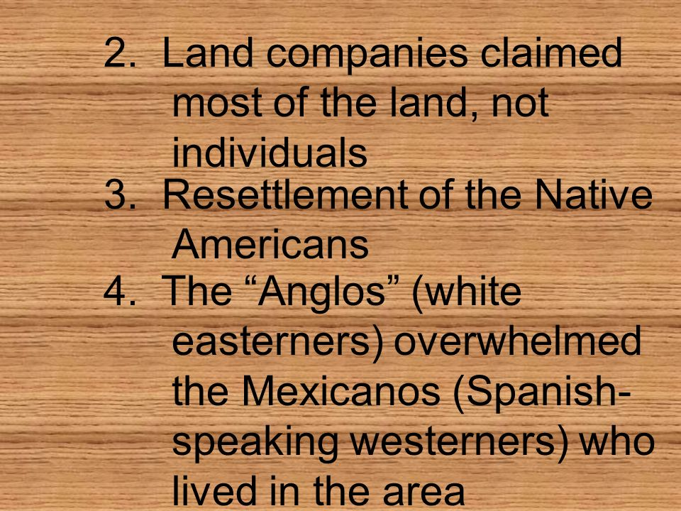 2. Land companies claimed most of the land, not individuals