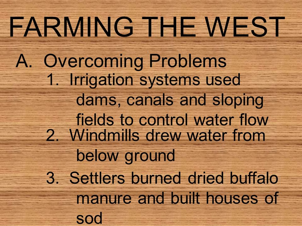 FARMING THE WEST A. Overcoming Problems