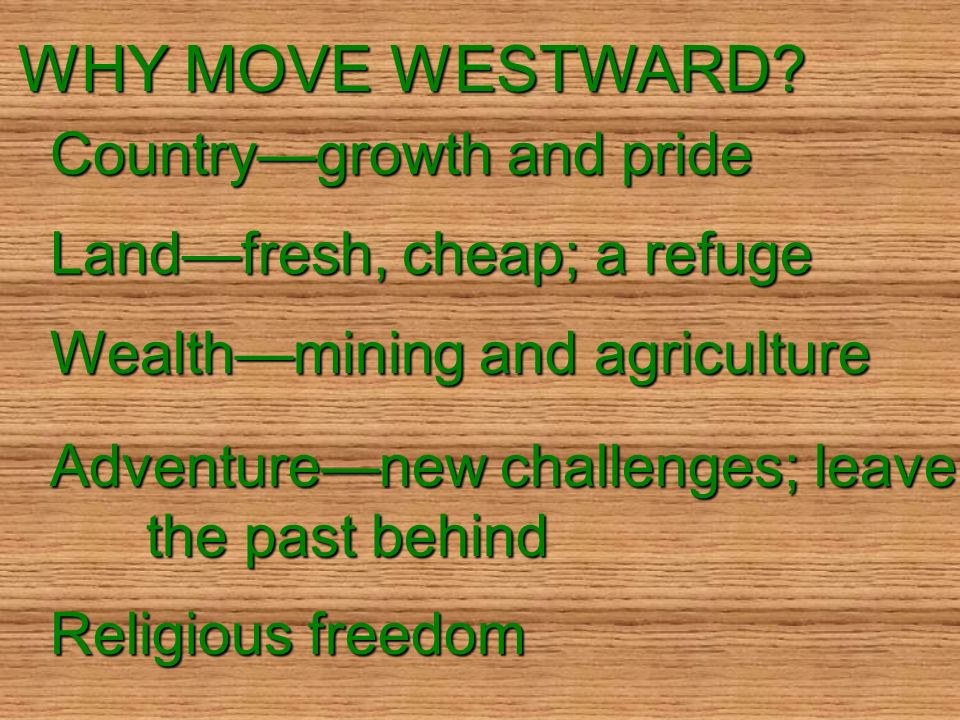 WHY MOVE WESTWARD Country—growth and pride