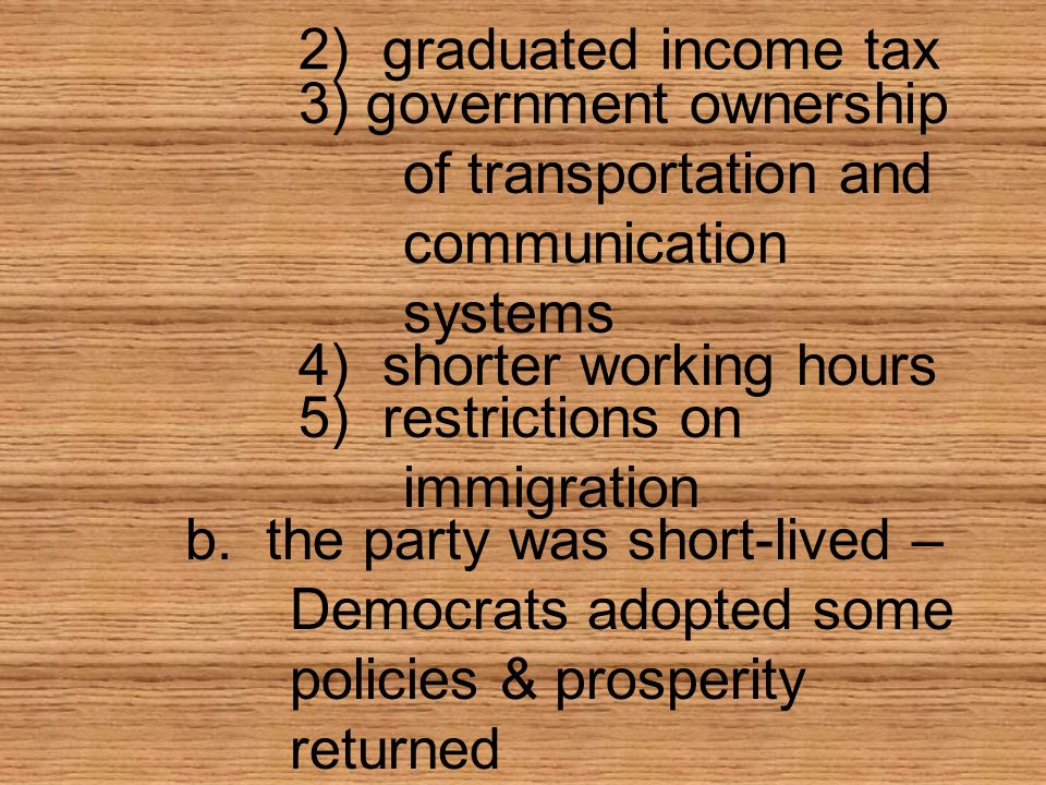 2) graduated income tax 3) government ownership of transportation and communication systems. 4) shorter working hours.