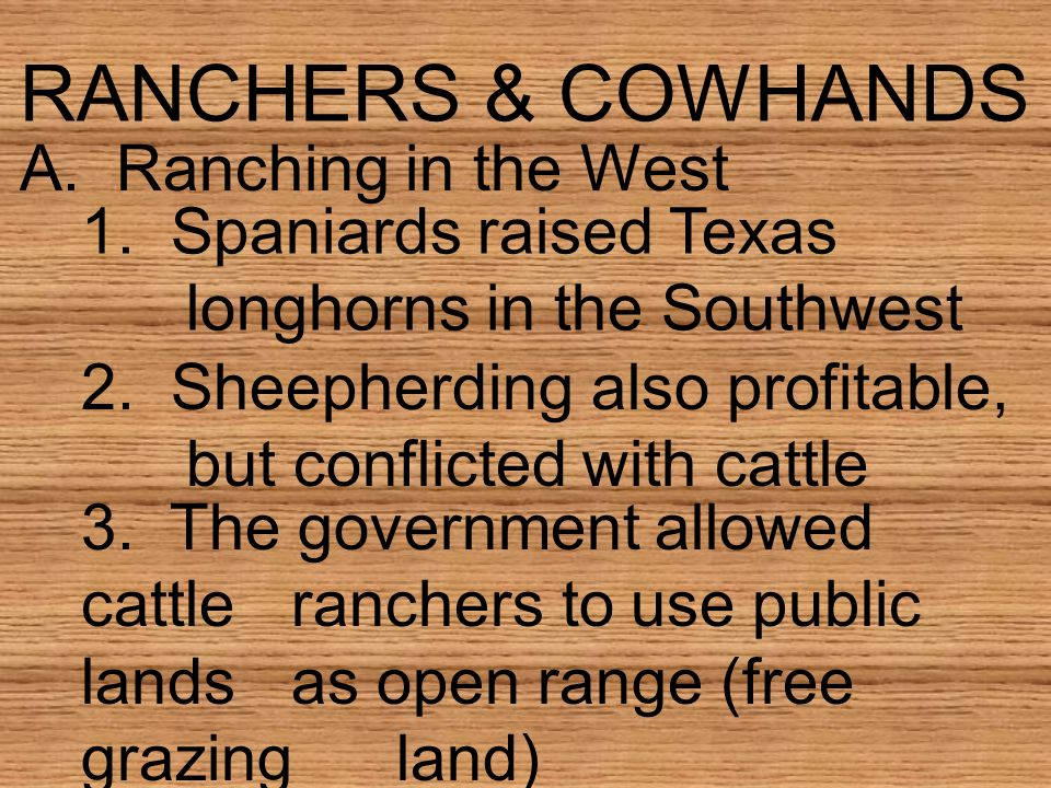 RANCHERS & COWHANDS A. Ranching in the West