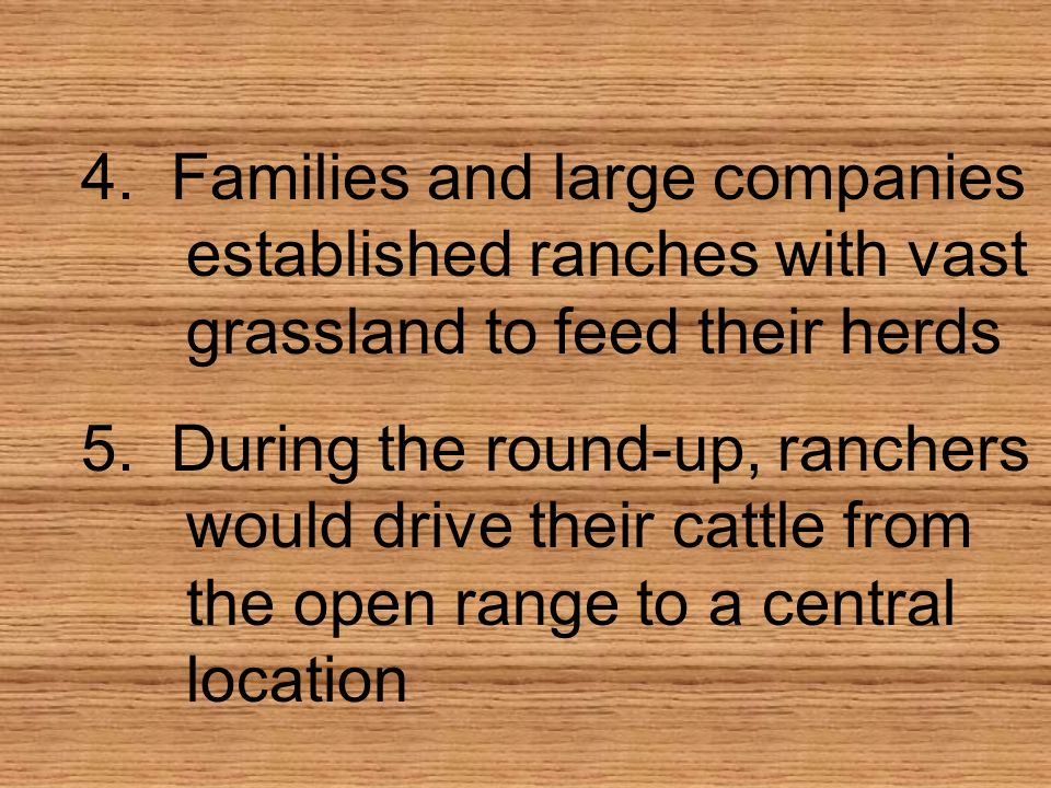 4. Families and large companies. established ranches with vast