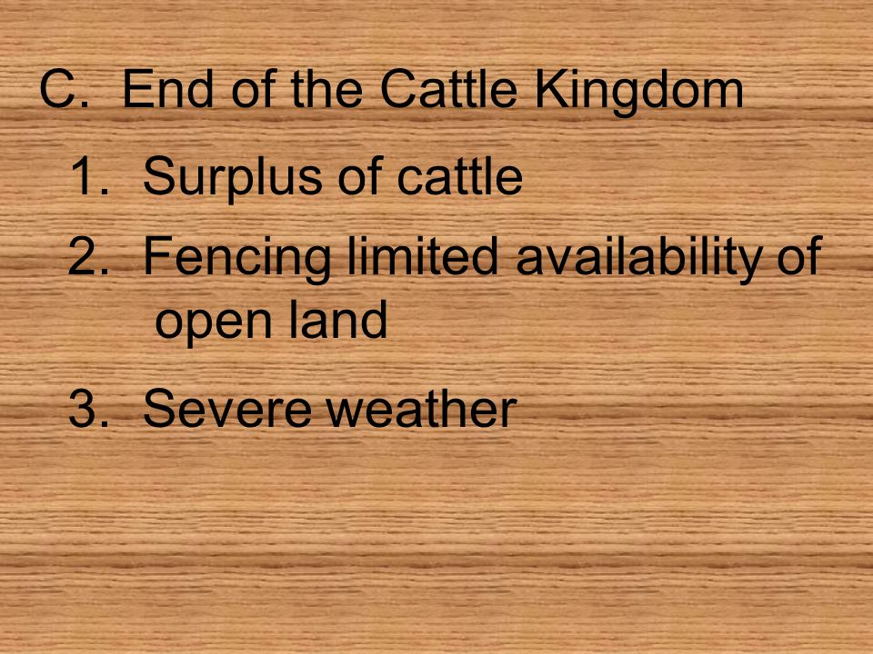 C. End of the Cattle Kingdom