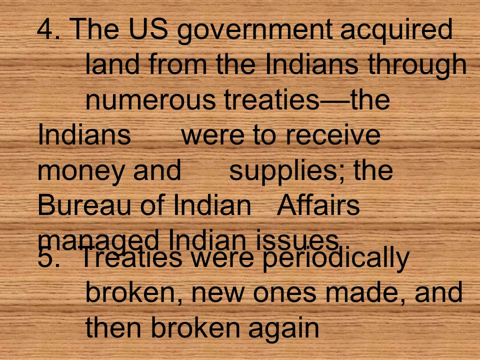 4. The US government acquired. land from the Indians through