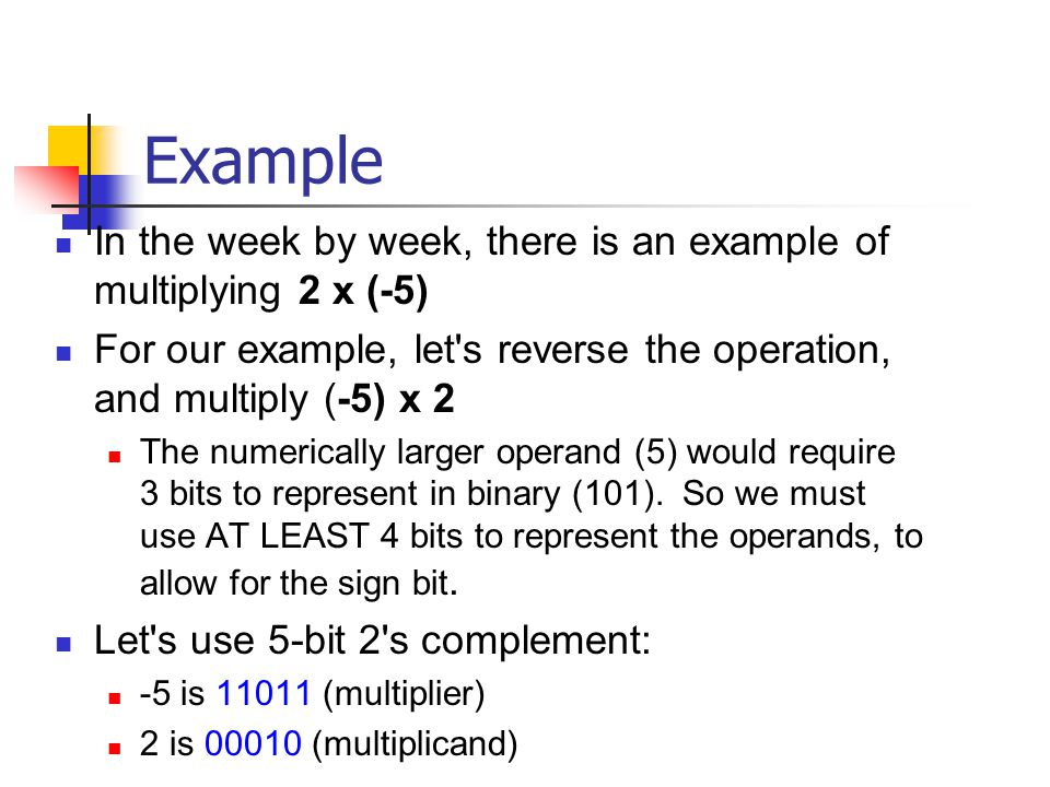 Example In the week by week, there is an example of multiplying 2 x (-5) For our example, let s reverse the operation, and multiply (-5) x 2