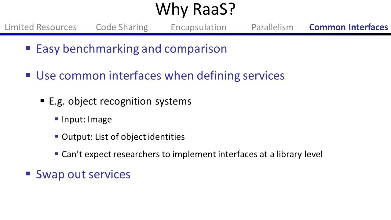 Why RaaS Easy benchmarking and comparison