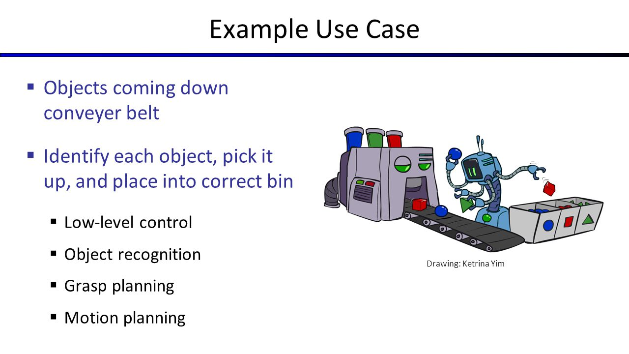 Example Use Case Objects coming down conveyer belt